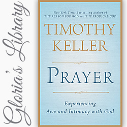 Review: 'Prayer' by Timothy Keller