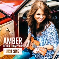 "Amber Nelon Thompson Releases ""Just Sing"""