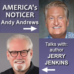 Ever Notice?: Andy Andrews Talks With Jerry Jenkins