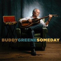 "Buddy Greene Celebrates God's Creation with New CD, ""Someday"""