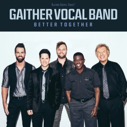 "Gaither Vocal Band Is ""Better Together"""