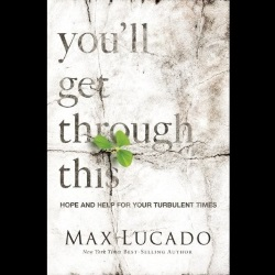 "Homecoming Insider Giveaway - Max Lucado's ""You'll Get Through This"""