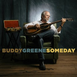 "Buddy Greene Offers Taste of ""Someday"""