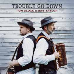 'Trouble Go Down' Marks Debut Collaboration Between Virtuosos Ron Block and Jeff Taylor
