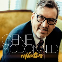 "Gene McDonald's ""Reflections"""