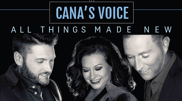 Cana's Voice: All Things Made New