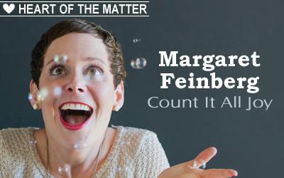 Heart of the Matter: Margaret Feinberg