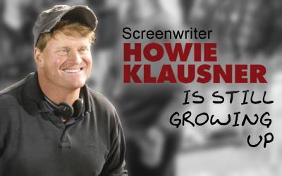 Howie Klausner Is Still Growing Up