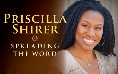 Priscilla Shirer: Spreading the Word