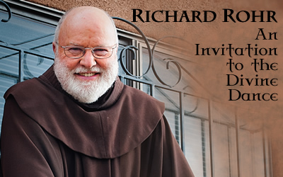 Richard Rohr - An Invitation to the Divine Dance