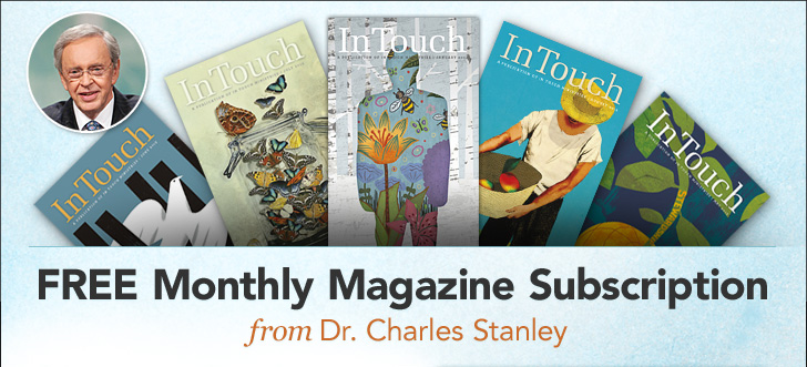 FREE Monthly Magazine Subscription from Dr. Charles Stanley