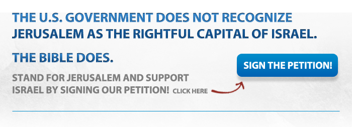 The U.S. Government Does Not Recognize Jerusalem as the Rightful Capital of Israel. The Bible Does. Sign the Petition.