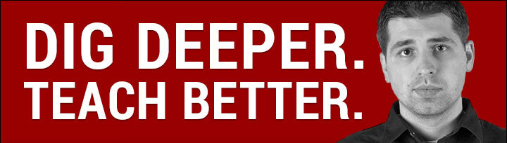 Dig deeper. Teach better.