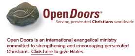 Visit Open Doors - Serving persecuted Christians Worldwide - to give Bibles.