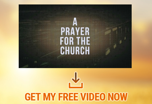 A Prayer for the Church/ The Work of the People   Get My Free Video Now