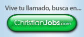 Vive tu llamado, Busca en ChristianJobs.com