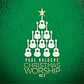 Paul Baloche, Christmas Worship, Vol. 2