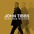 John Tibbs, Dead Man Walking