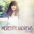 Meredith Andrews, Deeper