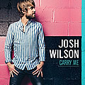 Josh Wilson, Carry Me